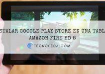 Como Instalar Google Play Store en una Tablet Amazon Fire HD 8