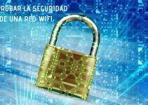 ¿Cómo Puedo Comprobar la Seguridad de mi Wifi?