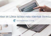 Tiendas en Línea Chinas para Comprar Tecnología