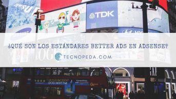 Que con son los estándares Better Ads