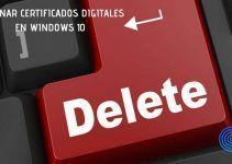 Cómo Quitar Certificados Digitales Caducados en Windows 10