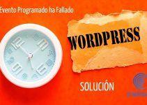 Error Wordpress: «Un Evento Programado ha Fallado»
